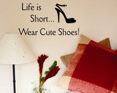 Vinyl Wall Lettering Quotes Life is Short Wear Cute Shoes