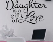 Vinyl Wall Lettering Decal A Daughter is a gift of Love Quote