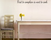 Kitchen/Dining Room Vinyl Wall Art Quote - First to Complain is Next to Cook- Removable Vinyl Wall Decal by Katazoom