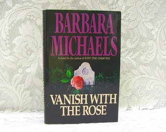 Vanish with the Rose - by Barbara Michaels - copyright 1992