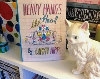 Heavy Hangs the Head - a memoir about addiction, mental health & feminism