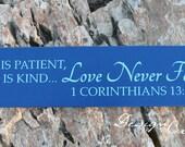 Bible verse, scripture - Love is patient, Love is kind. Love Never Fails - Wood Sign, custom sign - 1 Corinthians 13:4-8