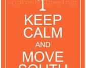 "PRINTED - The ORIGINAL Keep Calm and Move South / South Carolina Clemson University Clemson Tigers Orange Palm Tree Moon Wall Art - 5"" x 7"""