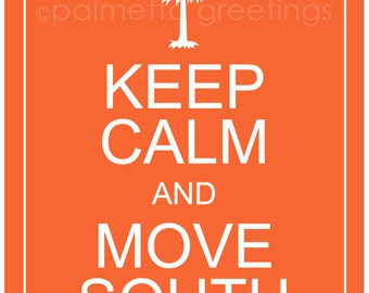 "PRINTED - The ORIGINAL Keep Calm and Move South / South Carolina Clemson University Clemson Tigers Orange Palm Tree Moon Wall Art - 5"" x 7"""