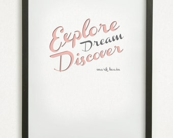 "SALE // Typography Graphic Design Print - 8x10 - ""Explore Dream Discover"" - Mark Twain Inspirational Exploration Discovery Quote"