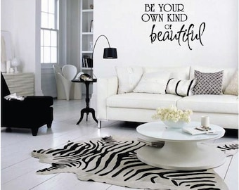 """FREE SHIPPING """"Be Your Own Kind Of Beautiful"""" Wall Decal Custom Size and Color"""