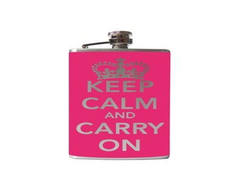 Hip FLASK- Keep Calm and Carry On- alcohol, liquor, booze, wedding, bridal party, hip pocket- Personalized Custom - YOU pick COLOR