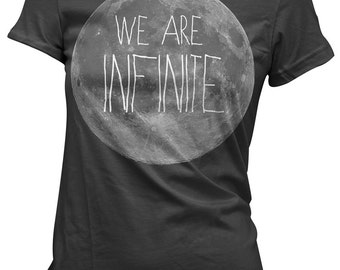 We are Infinite Moon T shirt - Women TShirt - Science Tee - The Perks of Being a Wallflower Quote