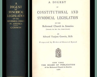 Reformed Church of America - 1906 A Digest of Constitutional and Synodical Legislation by Edward Corwin Antique Book Vintage Religious Book