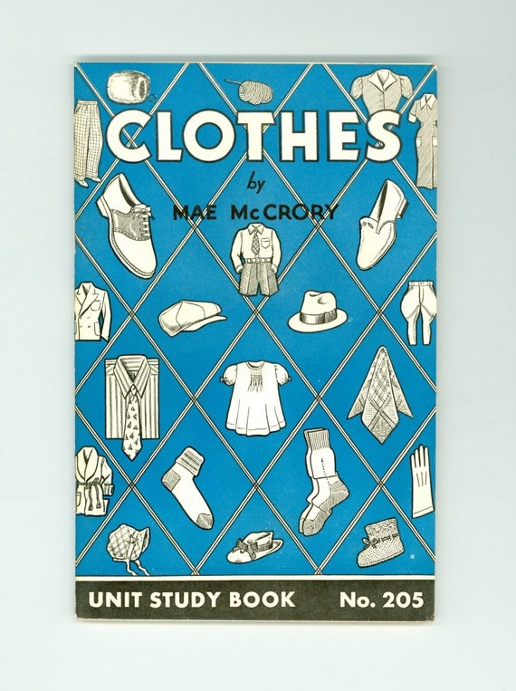 Clothes How clothes are made Unit Study Book No. 205 For Elementary School Children 1942 Vintage Book