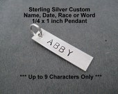 Sterling Silver 1/4 x 1 inch long Custom Word, Name, Date or Race Hand Stamped Pendant - Add On Charm - 1/4 x 1 inch