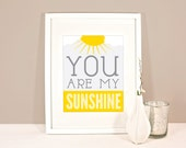 You are my Sunshine Wall Print for Nursery or Child's room, Yellow and gray