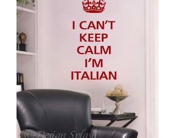 I Can't Keep Calm I'M ITALIAN Vinyl Wall Decal KC-101
