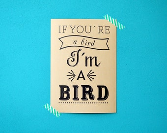 The notebook movie quote print - if you're a bird I'm a bird
