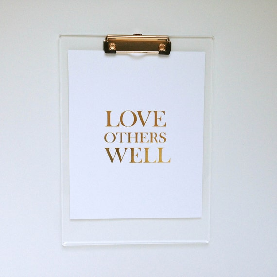 Love Others Well - Inspirational Gold Foil Print