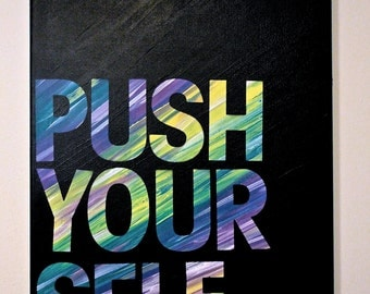 Push Yourself Acrylic Quote Canvas