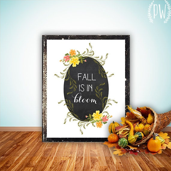 Fall Printable wall art decoration autumn decor quote art digital print wall poster halloween print fall is in bloom floral INSTANT DOWNLOAD