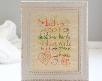 Printable Art for Mom: 8 x 10 - Mother's Hold Their Children's Hands for a Short While But their Hearts Forever