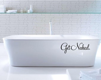 Get Naked Decal Vinyl Wall Quote Get Naked Home Decor Wall Decal Vinyl Lettering