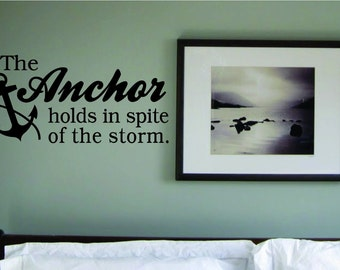 The Anchor Holds in Spite of the Storm Decal Sticker Wall