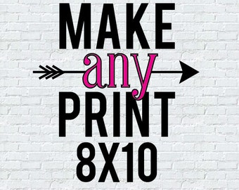 "Any Print 8""x10"""
