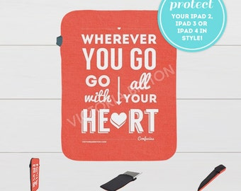 Wherever You Go... Heart - 7.6x10 soft case, ipad 2, ipad 3,  ipad 4, ipad slip cover, inspirational quote, typography, confucius
