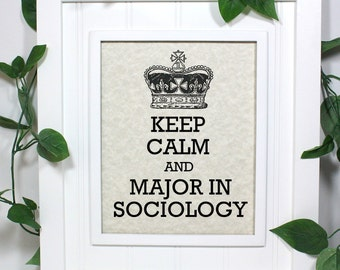 Sociology Keep Calm Poster - 8 x 10 Art Print - Keep Calm and Major in Sociology - Shown in Light Tan Parchment