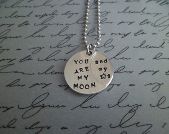 You are my moon (and my stars) Hand Stamped Pendant