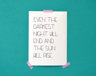 Even the darkest night will end and the sun will rise print - Les miserables