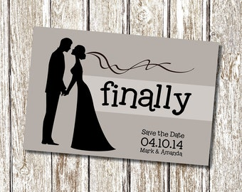FINALLY - Save the Date - Printable and Personalised