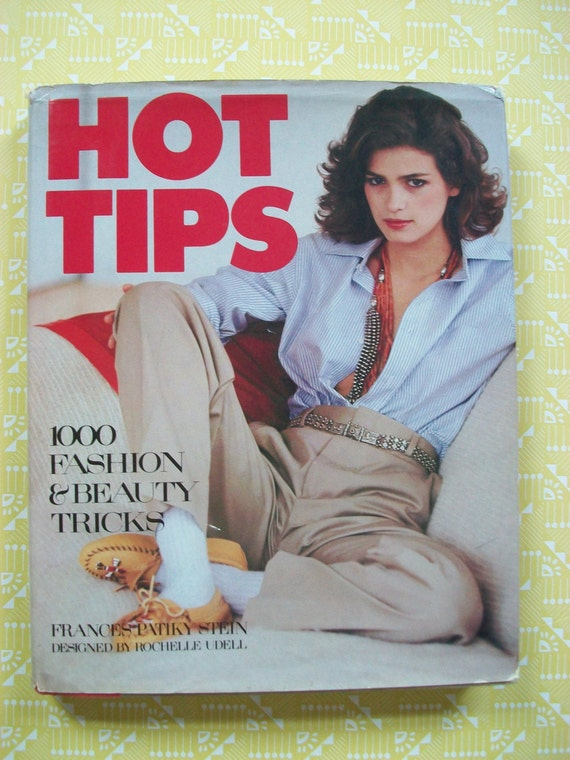 Hot Tips: 1000 Fashion and Beauty Tips vintage fashion advice book by Frances Patiky Stein