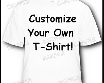 Custom Made T-Shirt  -- Personalized with your ideas --