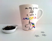 Unicorn Mug - In my previous life, I was a Unicorn - GodSavetheTeatime