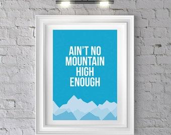 Ain't no mountain high enough art print poster, Diana Ross quote print, motivational art, modern art, inspirational art, love gift, A3 A4