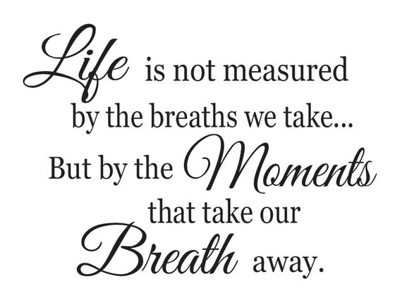 Life Is Not Measured By The Breaths Quote Magnificent Primitive Stencil*life Is Not Measuredthe Breaths We Take