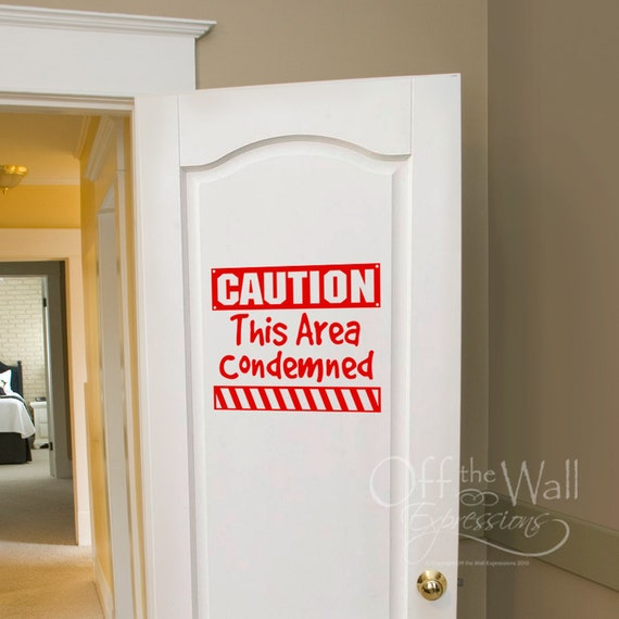 Caution decal - Boy's construction decor - construction decal - boys room stickers - playroom decor - this area condemned - messy room decor