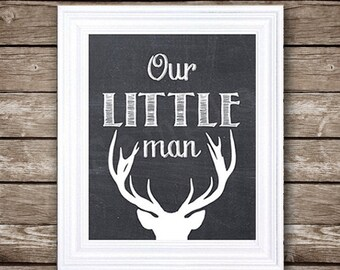 Our Little Man - Deer Silhouette - PRINTABLE Nursery Art - INSTANT DOWNLOAD -  5x7, 8x10, 11x14, and 16x20.