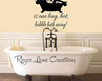 Bathroom Wall Decor Happiness is One Long, Hot Bubble Bath Away! Bathroom Art Bathroom Wall Decal