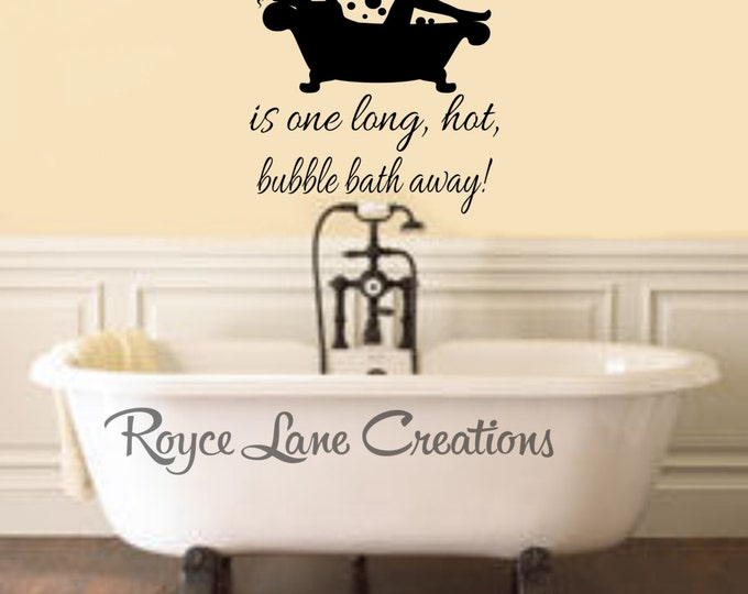 Happiness is One Long, Hot Bubble Bath Away! Bathroom Wall Decal