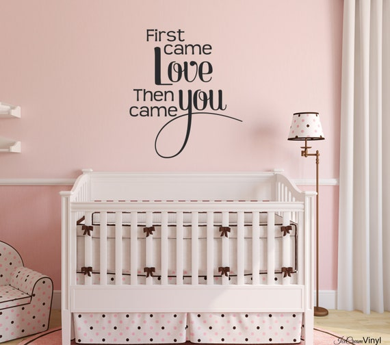 Nursery Wall Decal -First Came Love Wall Art- Children's Decor -Boy's Room- Vinyl Lettering Girl's Room