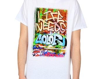 Life Needs Colour Graphic Tee, Graffiti Street Art Slogan T-Shirt