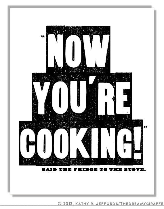 Kitchen Art Print. Now You're Cooking Typographic Print. Cooking Quote Print. Funny Kitchen Wall Art. Kitchen Decor. Word Art Mini Poster.