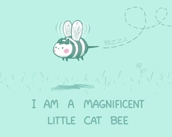 I am A Magnificent Little Cat Bee Art Print