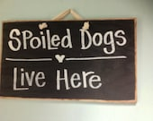 Spoiled dogs live here sign wood plaque great dog lover gift