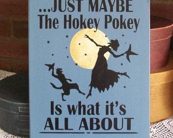 Hokey Pokey Just Maybe Witch Halloween Wall Sign Wood