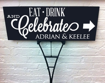 Custom Wedding Sign, Eat Drink Celebrate Personalized Wedding Direction Outdoor Sign with Stake Directional