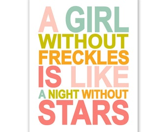 A Girl Without Freckles Is Like A Night Without Stars , Typography Nursery Wall Art Print