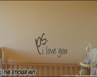 ps I love you - Nursery Bedroom Decor - Vinyl Lettering - p.s. i love you - Vinyl Wall Art Quote Saying Sticker Decal 239