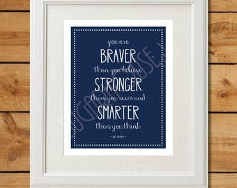 You are Braver Than You Believe - Printable Art - Instant Download - Navy Blue