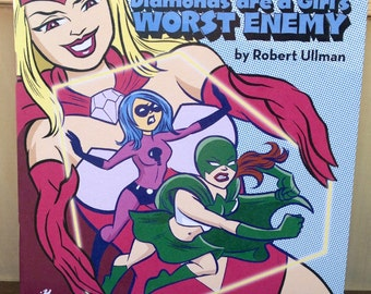 Diamonds are a Girl's Worst Enemy by Rob Ullman